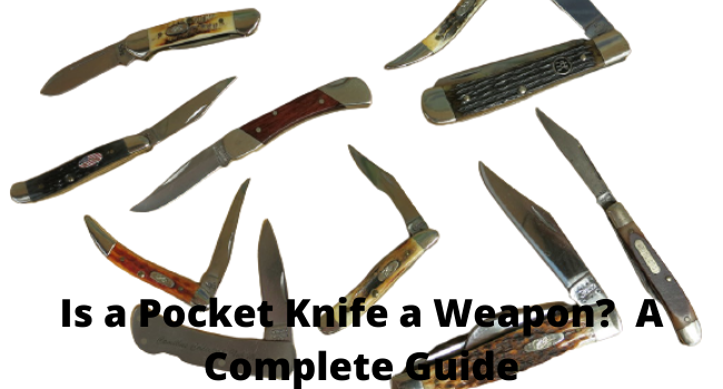 Is a Pocket Knife a Weapon