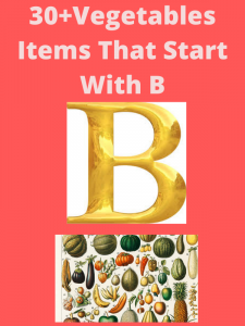 vegetables that start with b